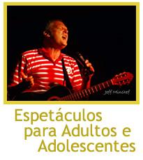 Espetáculos para Adultos e Adolescentes